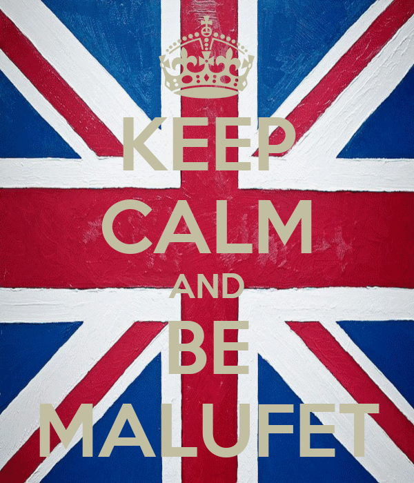 KEEP CALM AND BE MALUFET