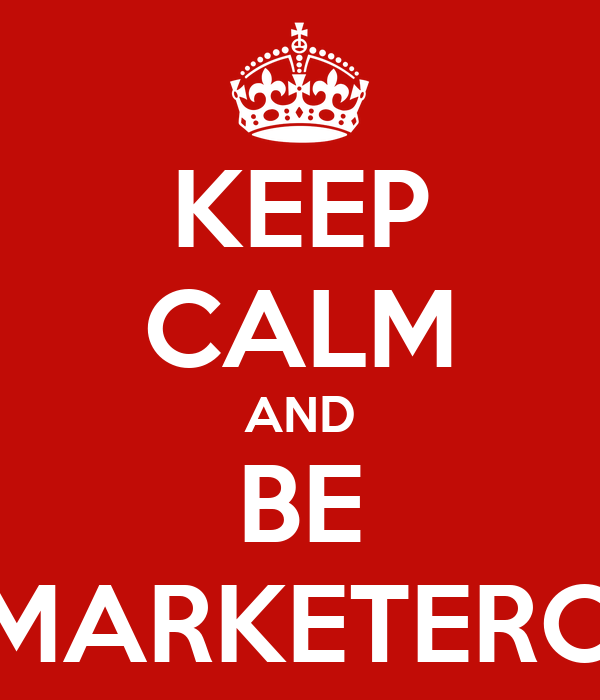 KEEP CALM AND BE MARKETERO