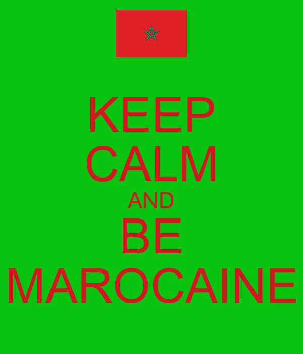 KEEP CALM AND BE MAROCAINE