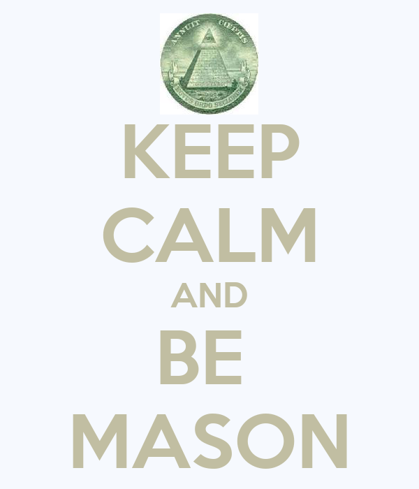 KEEP CALM AND BE  MASON