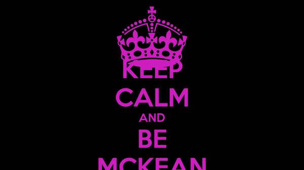 KEEP CALM AND BE MCKEAN