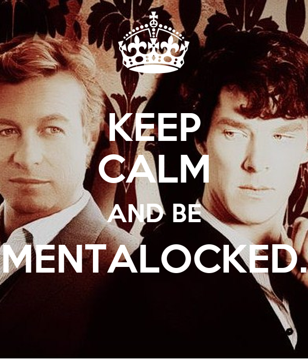 KEEP CALM AND BE MENTALOCKED.