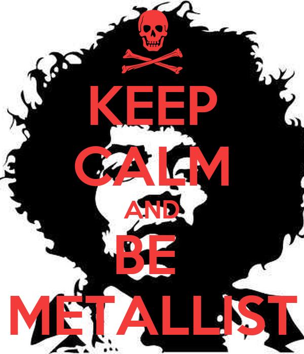 KEEP CALM AND BE  METALLIST