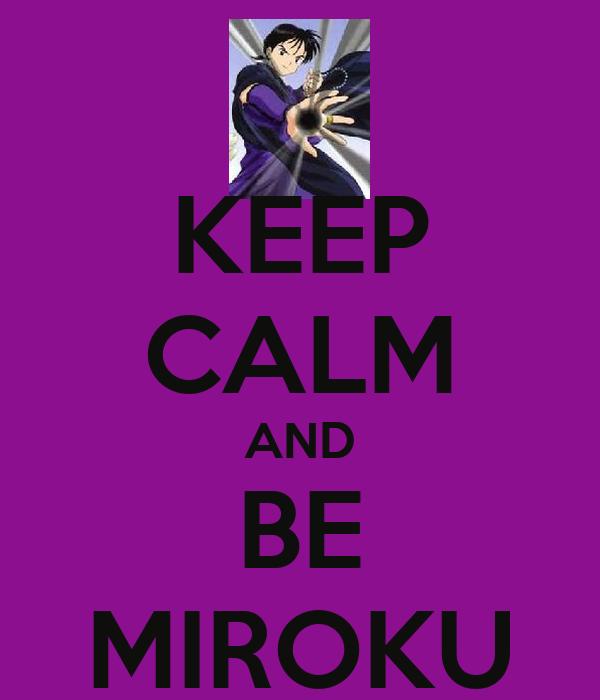 KEEP CALM AND BE MIROKU