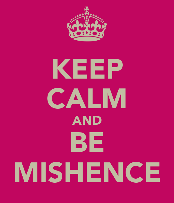 KEEP CALM AND BE MISHENCE
