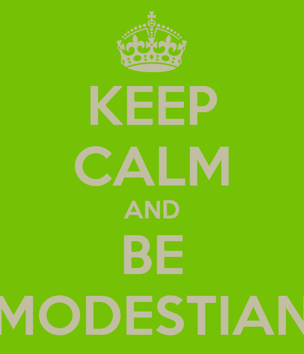 KEEP CALM AND BE MODESTIAN