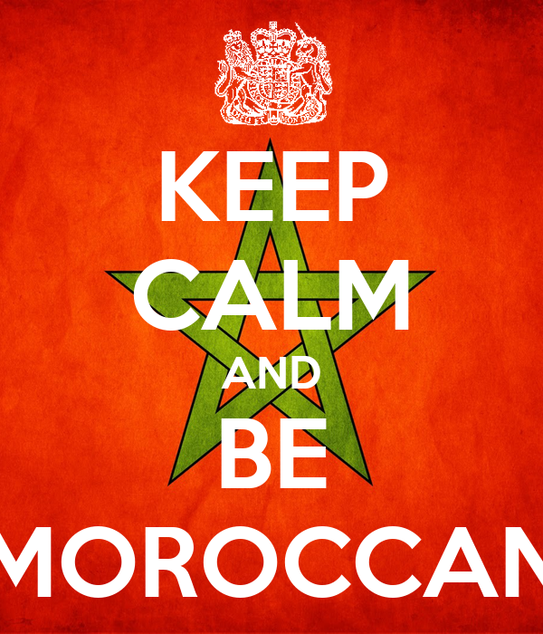 KEEP CALM AND BE MOROCCAN