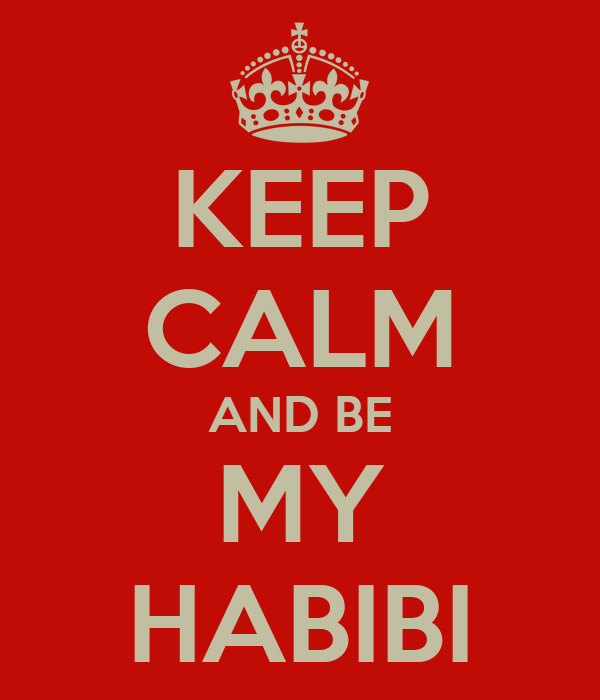 KEEP CALM AND BE MY HABIBI