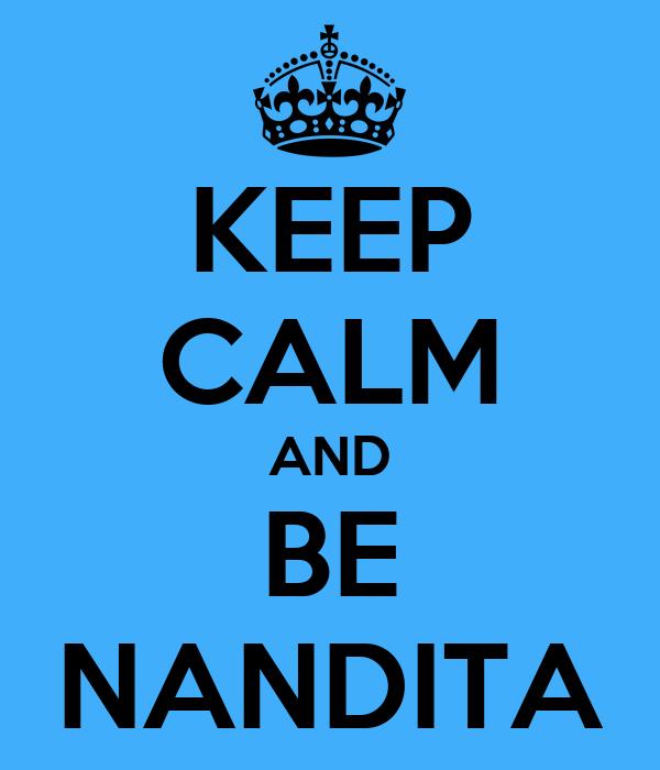 KEEP CALM AND BE NANDITA