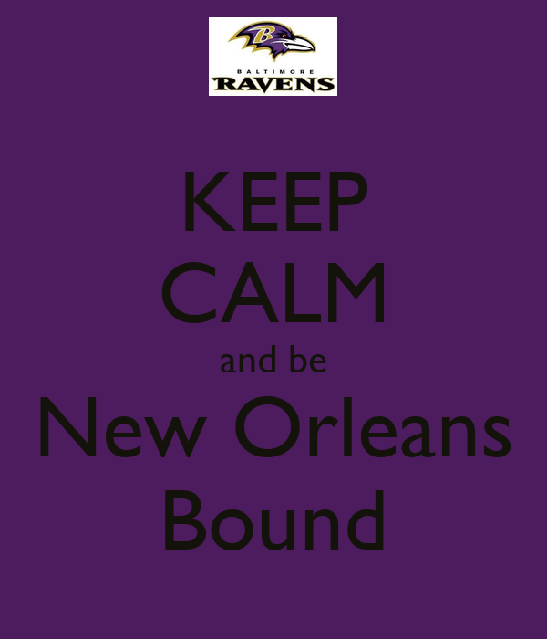KEEP CALM and be New Orleans Bound