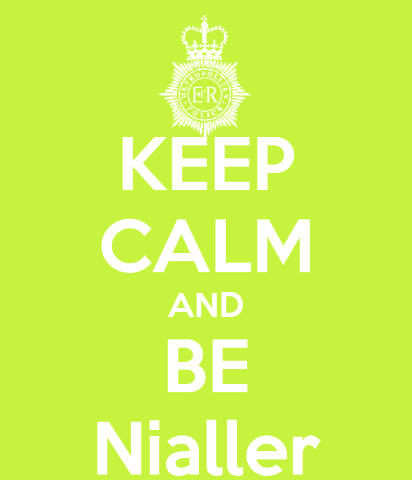 KEEP CALM AND BE Nialler