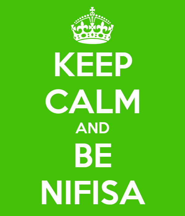 KEEP CALM AND BE NIFISA