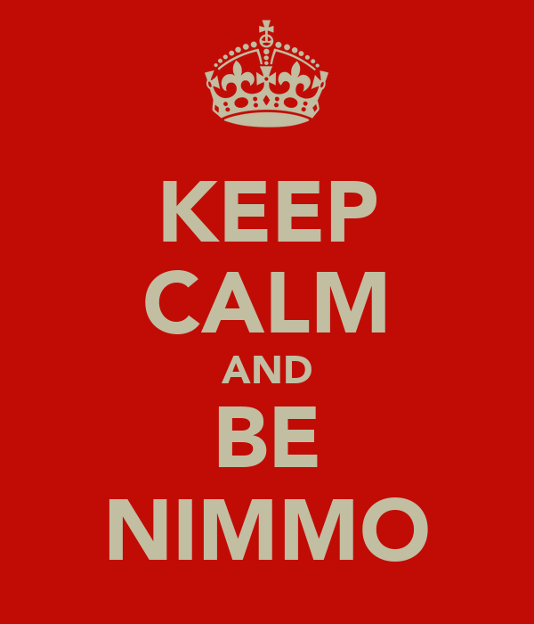 KEEP CALM AND BE NIMMO