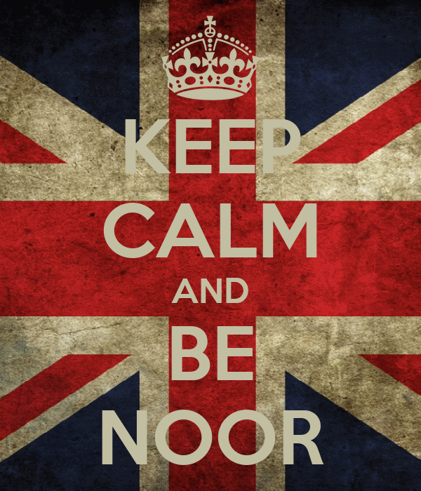 KEEP CALM AND BE NOOR