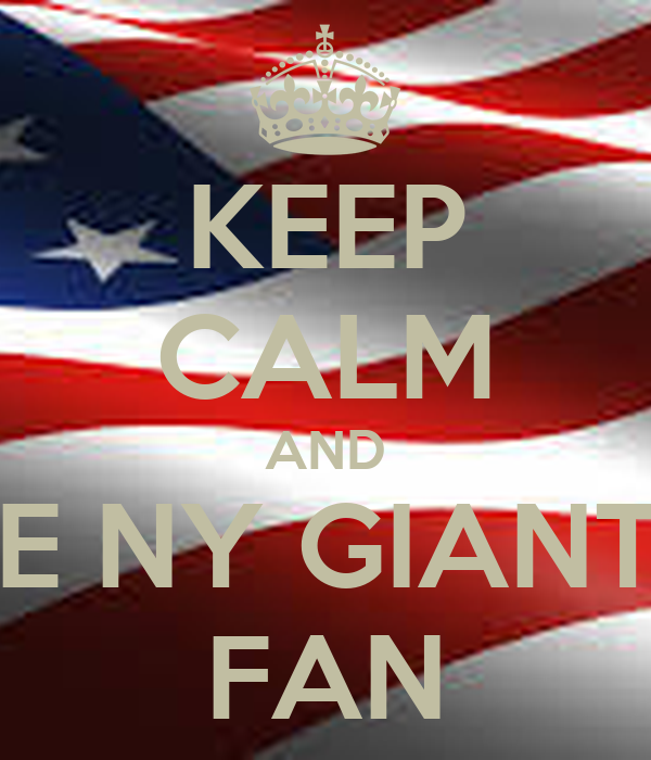 KEEP CALM AND BE NY GIANTS FAN