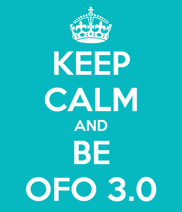 KEEP CALM AND BE OFO 3.0
