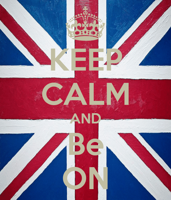 KEEP CALM AND Be ON
