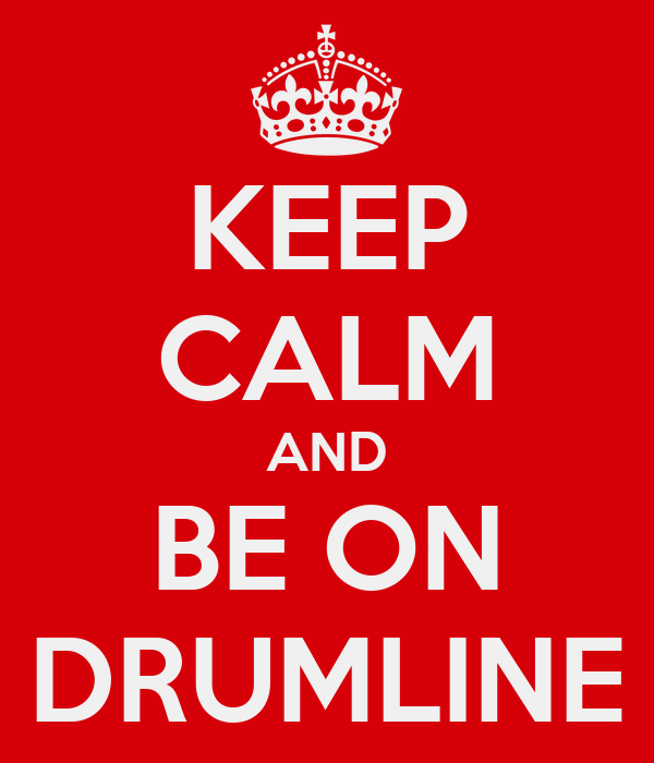 KEEP CALM AND BE ON DRUMLINE
