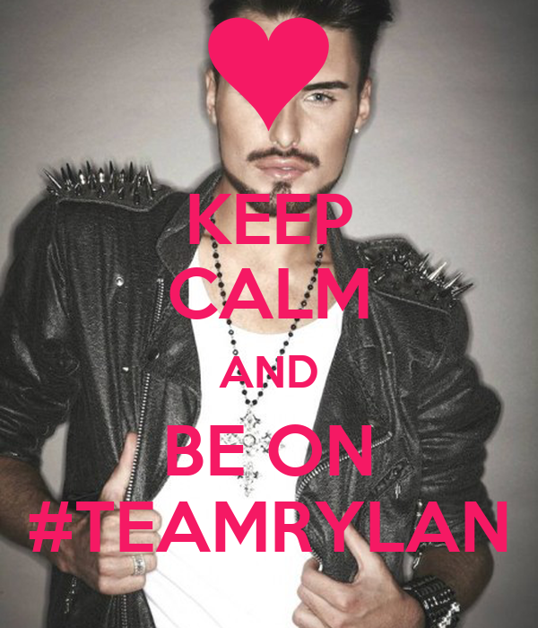 KEEP CALM AND BE ON #TEAMRYLAN