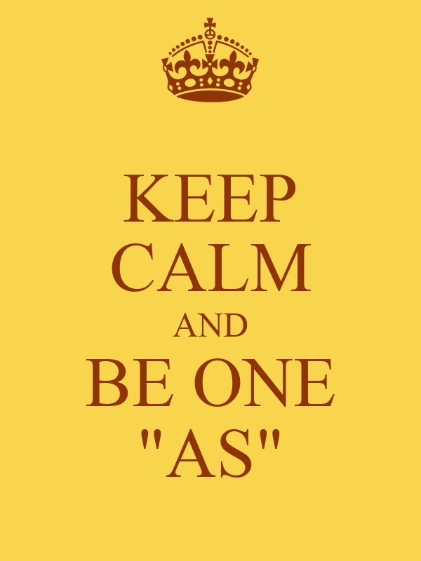 """KEEP CALM AND BE ONE """"AS"""""""