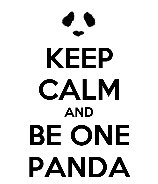 KEEP CALM AND BE ONE PANDA