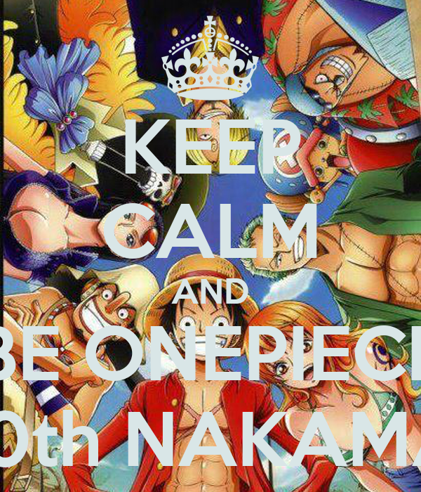 KEEP CALM AND BE ONEPIECE 10th NAKAMA