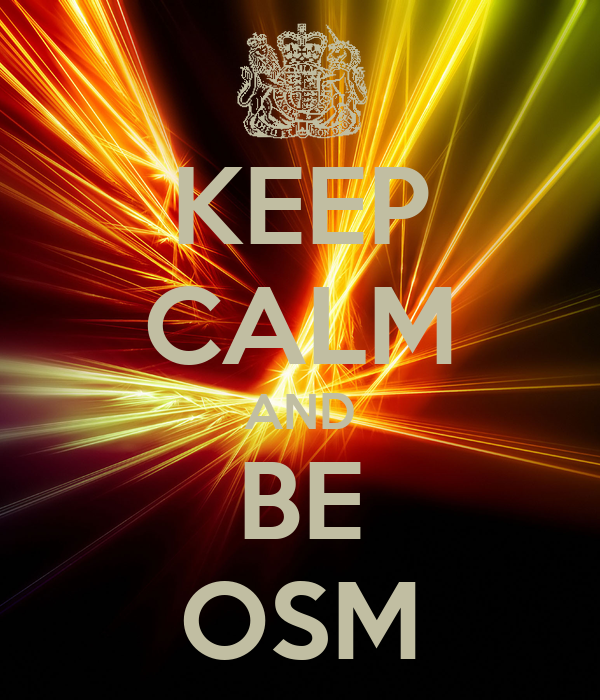 KEEP CALM AND BE OSM