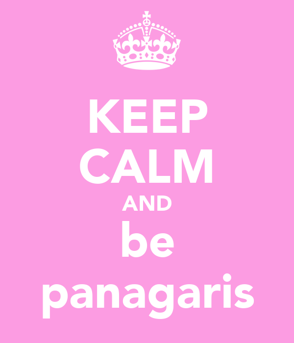 KEEP CALM AND be panagaris