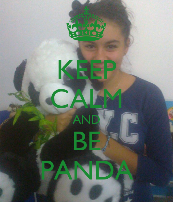 KEEP CALM AND BE PANDA