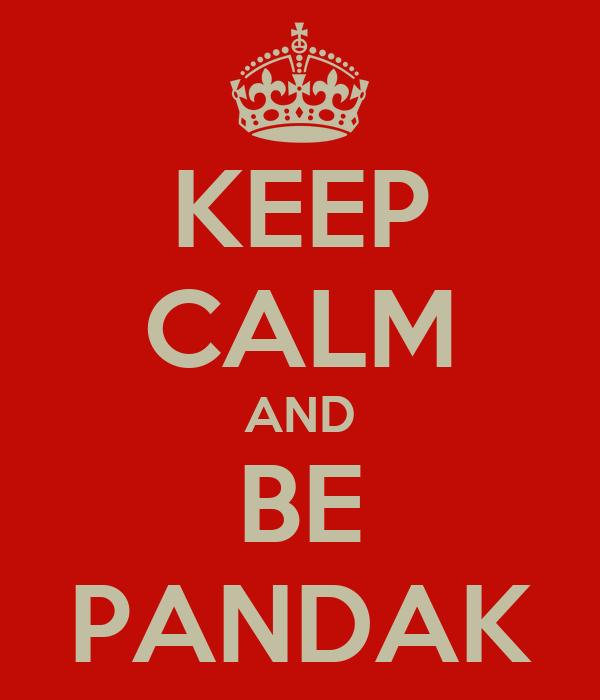KEEP CALM AND BE PANDAK