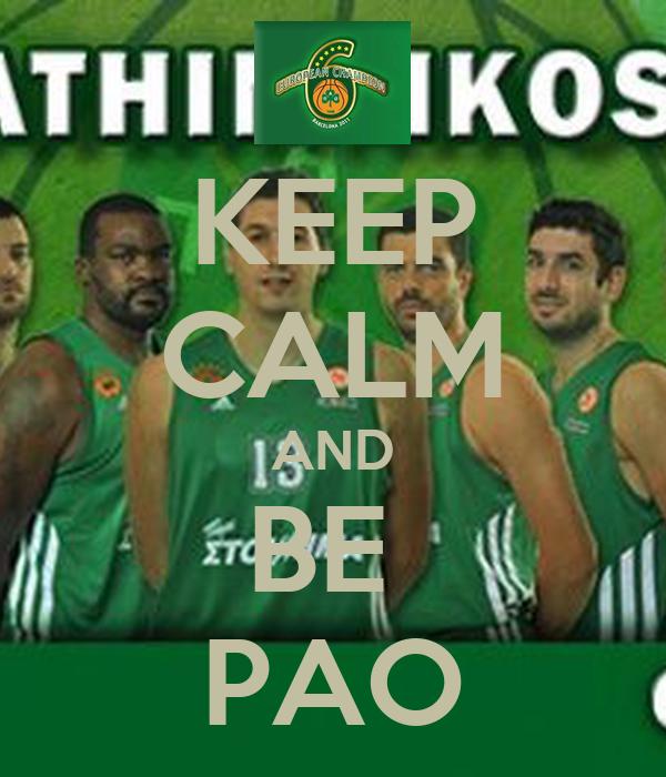KEEP CALM AND BE  PAO