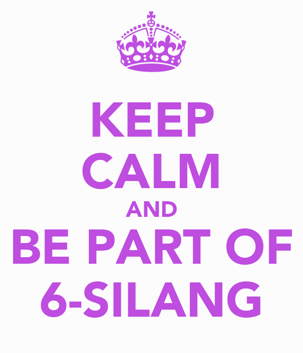 KEEP CALM AND BE PART OF 6-SILANG
