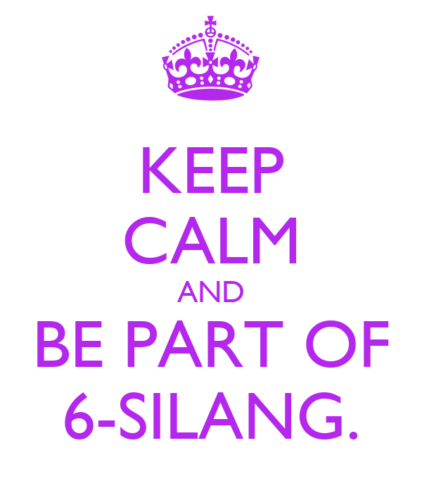 KEEP CALM AND BE PART OF 6-SILANG.