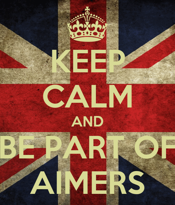 KEEP CALM AND BE PART OF AIMERS
