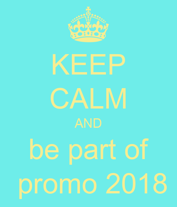 KEEP CALM AND be part of  promo 2018