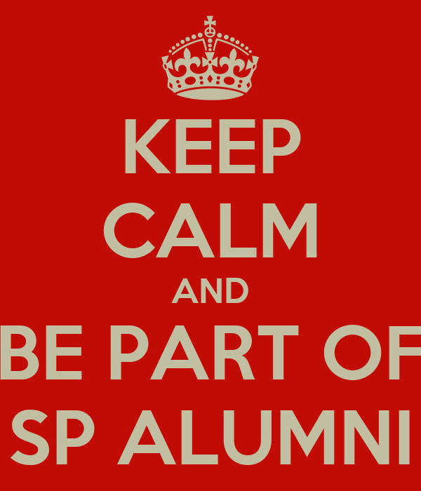 KEEP CALM AND BE PART OF SP ALUMNI