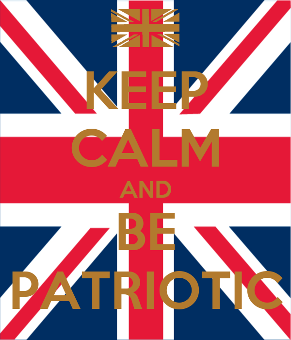 KEEP CALM AND BE PATRIOTIC