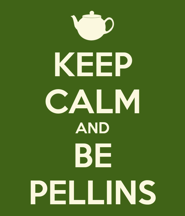 KEEP CALM AND BE PELLINS