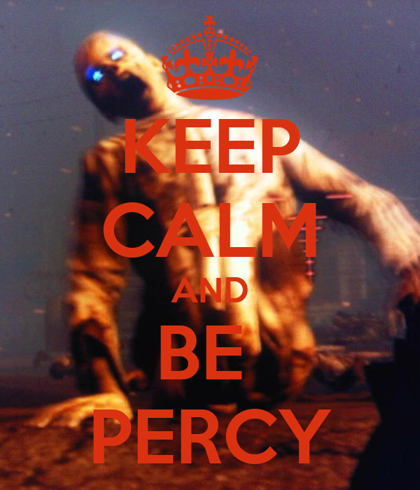 KEEP CALM AND BE  PERCY