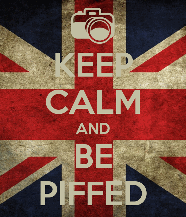 KEEP CALM AND BE PIFFED