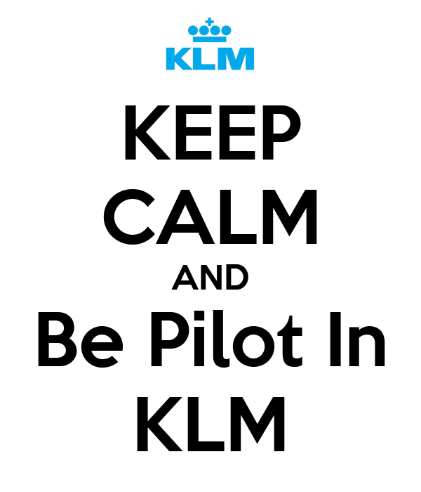 KEEP CALM AND Be Pilot In KLM