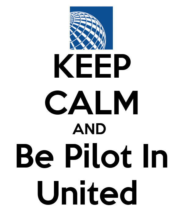 KEEP CALM AND  Be Pilot In United