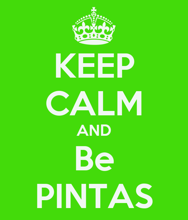 KEEP CALM AND Be PINTAS