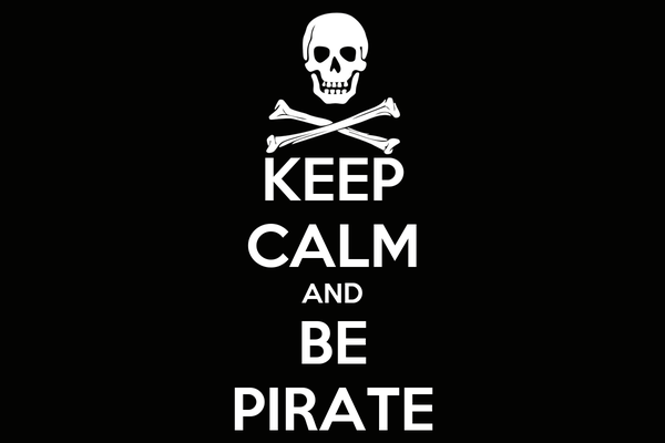 KEEP CALM AND BE PIRATE