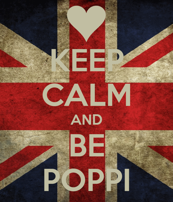 KEEP CALM AND BE POPPI
