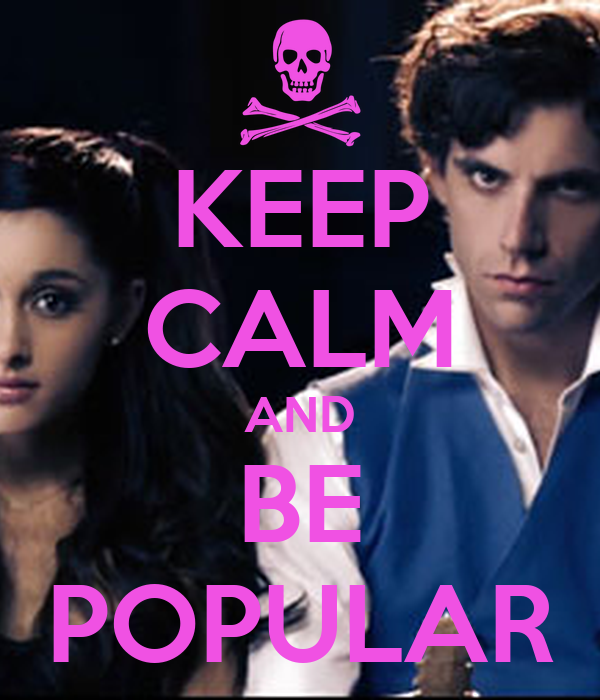 KEEP CALM AND BE POPULAR