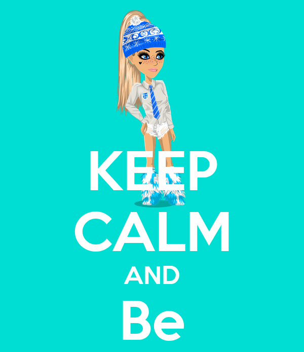 KEEP CALM AND Be Popular!