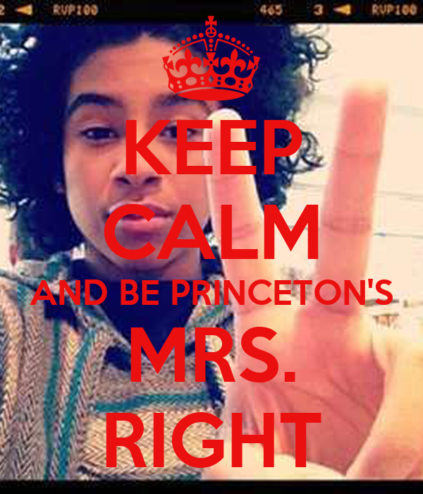 KEEP CALM AND BE PRINCETON'S MRS. RIGHT