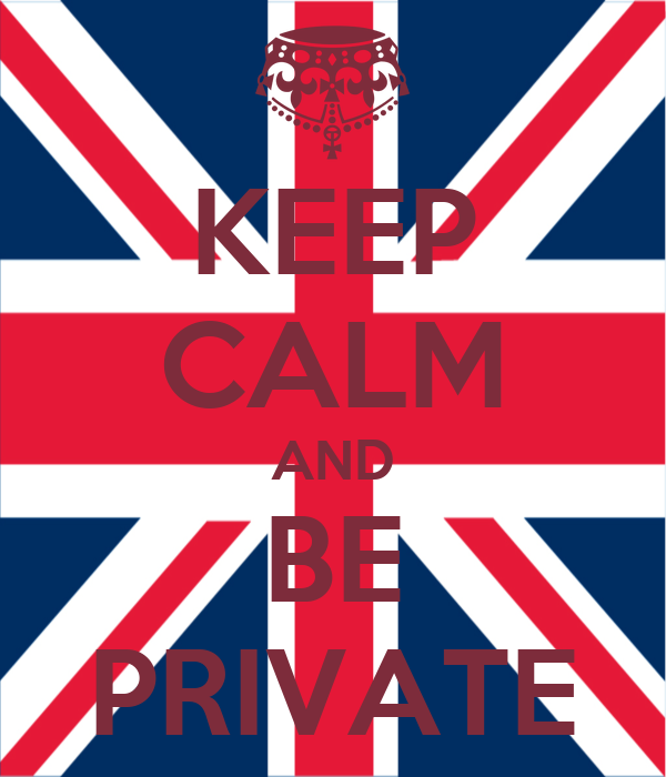 KEEP CALM AND BE PRIVATE