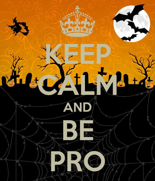 KEEP CALM AND BE PRO